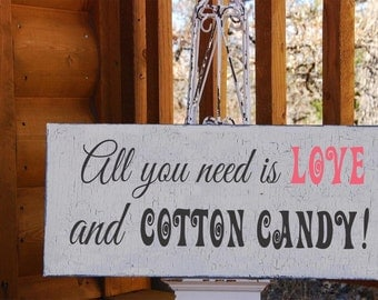 ALL YOU need is LOVE and Cotton Candy, Wedding Sign, Birthday Sign, Sweets table, 12x6, Self-Standing option