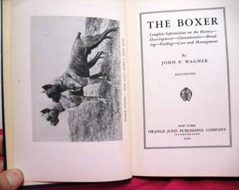 Vintage The Boxer Book by John P. Wagner 1st Ed. 1939 Orange Judd Boxer Dog Breeding