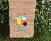 Burlap Camper Flag Life is Better at the River Vacation Gift Idea Campsite Decor Banner