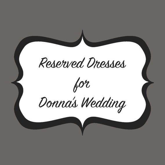 Reserved Dresses for Donna's Wedding - Final Payment