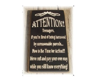 ATTENTION Teenagers if your tired of being harassed by unreasonable parents...primitive wood sign Funny