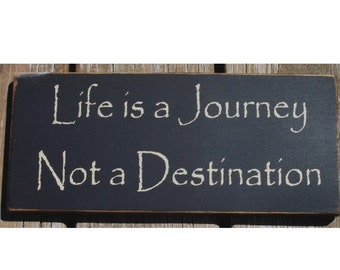 Life is a Journey not a Destination primitive wood sign