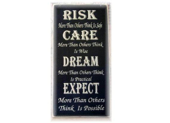 Risk... Care... Dream... Expect... primitive wood sign
