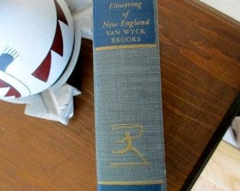 The Flowering of New England 1815-1865, 1936 by Van Wyck Brooks Boston, Gilbert Stuart, Longfellow, Emerson, Hawthorne, Brook Farm, Slavery