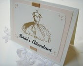 Bride's Attendant Card- 4x5.5- Inside is Blank- Wedding- Maid/Matron-Embossed with dress and crystals- Gold and Blush