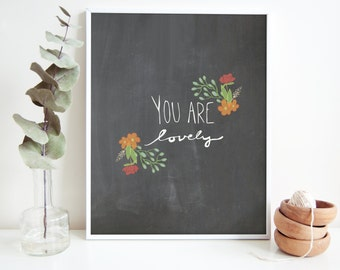 You Are Lovely Chalkboard Print
