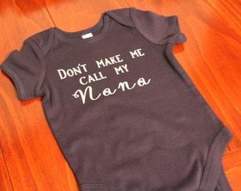 Hand Dyed 'Don't Make Me Call My Nana' Onesie