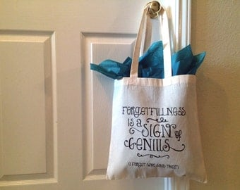Forgetfulness is a Sign of Genius Screen Printed Tote Bag