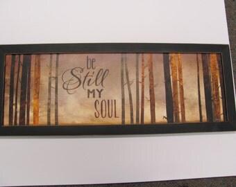 Be Still My Soul, Marla Rae,Inspirational Wall Art,Handmade Distressed Frame