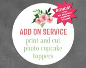 ADD ON: Print and Cut out of Photo Cupcake Toppers plus BONUS large face full page digital file