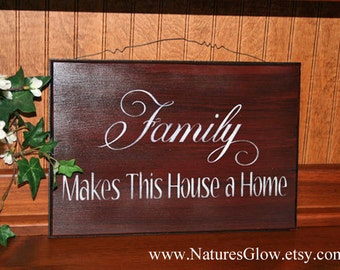 Family Sign - Family Decor - Family Makes This House a Home -  Rustic Wooden Sign - Family  Quote - Living Room Decor - Kitchen Sign -