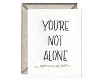 You're Not Alone encouragement letterpress card