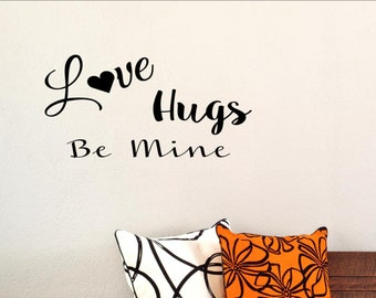 Love Hugs Be Mine - Home Wall Decor Stickers #1983