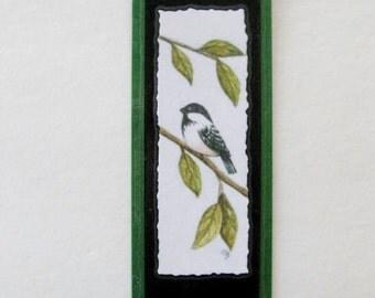 Bookmark Chickadee -  Hand made from artist Original Watercolor Print - Bird - Laminated