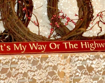 It's My Way Or The Highway - Primitive Country Shelf Sitter, Painted Wood Sign, humor, shelf sitter, home decor, sign, man cave decor