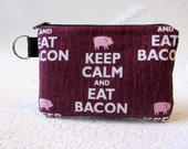 Handmade small pouch with zipper - key ring - Keep calm and eat bacon - small pig -  small gadget bag - credit cards storage - ready to ship