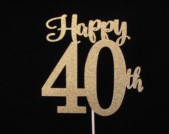Happy 40th Birthday Cake Topper, 40th Gold Glitter Cake Topper, Fortieth Birthday Cake Topper, 40th Birthday, 40th Anniversary Cake Topper
