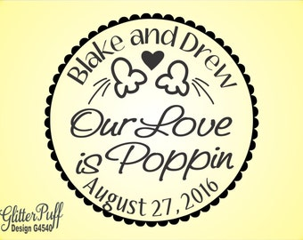 LOVE is POPPIN -  Wedding Rubber Stamp for Popcorn treat bags or sacks  -  Popcorn Love Wedding Stamp (G4540) Custom Round Stamp