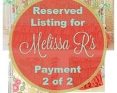 Reserved Listing for Melissa R's Payment 2 of 2