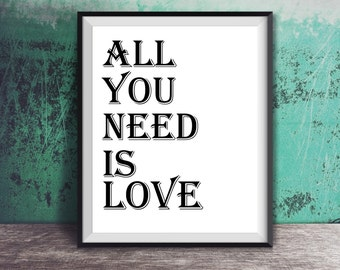 Sale! All You Need Is Love - The Beatles, Love Art Print, Song Lyrics, Love Song, I Love You, Life Motto, Typography Print, Digital Download