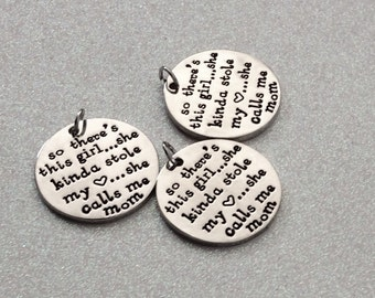 6 -  So there's this girl she kind of stole my heart...she calls me Mom. Mother daughter Pendant, Mom Pendant, Stamped Pendants