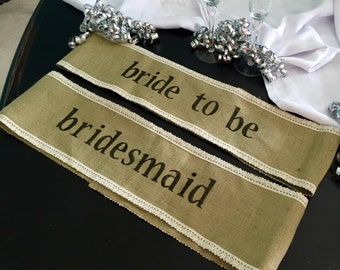 Bride to be sash, burlap and lace sash, bachelorette party, bridal shower, country wedding, bridesmaid sash, girls night out, bachelorette