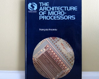 The Architecture Of Micro-Processors by Francois Anceau 1986 Edition Hardback