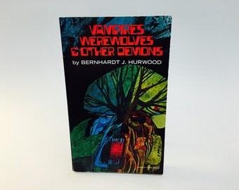 Vintage Horror Book Vampires, Werewolves and Other Demons by Bernhardt Hurwood 1972 Paperback Anthology