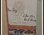 Crazy Cat Lady Kitchen Towel, Crazy cats, Cats a good thing Towel, Cat owner towel, Multiple cat owner towel