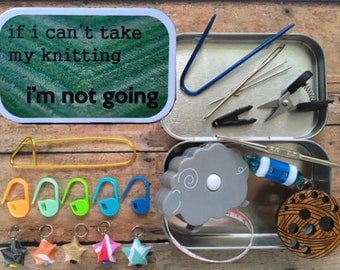 If I can't take my knitting I'm not going: The Knitter's Tool Tin with notions for your Knitting Project Bag