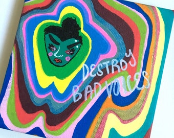 "Destroy Bad Voices : Painting on 5""x5"" Canvas"