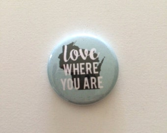 Love Where You Are pin (Wisconsin)