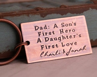Dad, A son's first hero, a daughter's first love - Keychain for Daddy - Father's Day Gift - Personalized Hand Stamped