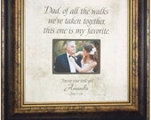 Dad OF ALL The WALKS We've Taken, Personalized Wedding Frame Father of the Bride Gift, Wedding Thank You Gift for Dad Daddy Father, 16 X 16
