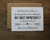 Something Old, Something New, Something Borrowed, Something Blue, Will you be my Bridesmaid Card, Maid of Honor, Wedding Party - 1 card