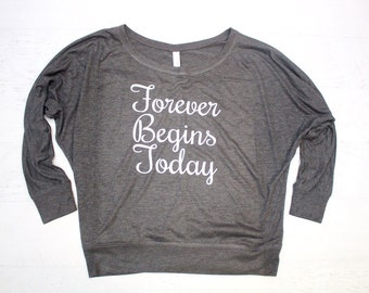 Forever begins today Flowy off the Shoulder Long Sleeve T-shirt