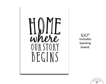 """Home, Where Our Story Begins, Wall Art for Your Home, Gift for Newlyweds, Gift for New Homeowners, Moving In Together 5x7"""" Wall Art, Print"""