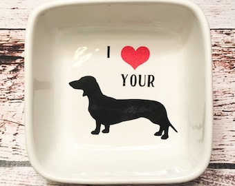 Dachshund Ring / Watch / Trinket Dish - I Love Your Wiener - Men's Gift