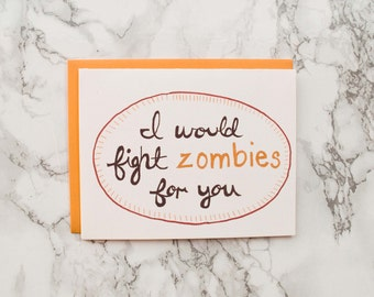 Zombie Anniversary Card.  Funny Valentines Day Card. Eco Friendly Card. 100% Cotton Paper.