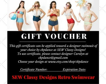 GIFT CERTIFICATE - Gift Voucher - Use for Designer and Retro-Inspired Swimsuits by SEW Classy Designs
