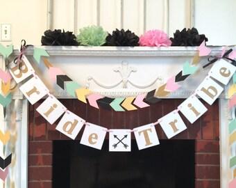 Bride Tribe Bachelorette Party Decorations - Gold Bride Tribe banner and Garland - Bride Tribe Squad - Bridal Shower Banner - Custom colors