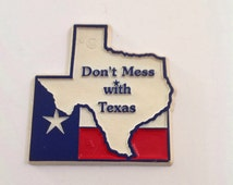 Texas Refrigerator Magnet - Don't Mess With Texas