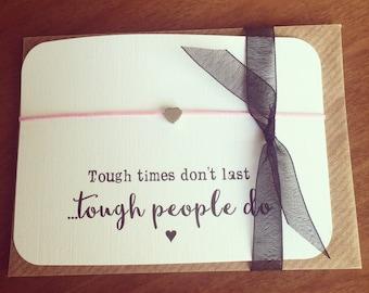 Tough times don't last tough people do...string bracelet