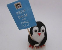 Kia the Keep Calm Penguin - Penguin Cake Topper - Felt Penguin gift and Keep Calm Sign