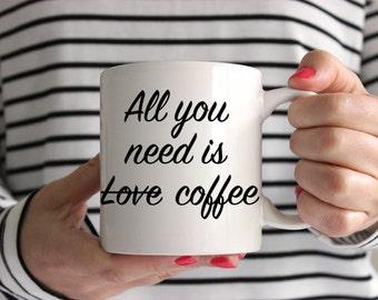All You Need Is Love/Coffee Mug