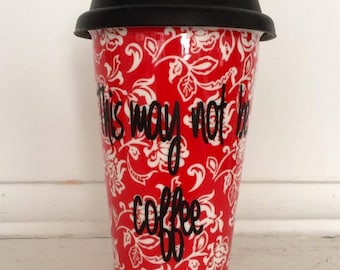 This May Not Be Coffee - Ceramic Cup w/ Lid & Vinyl Decal