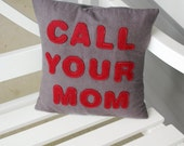 Call Your Mom Pillow Cover 16x16