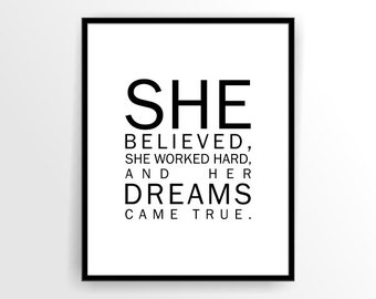 Instant download motivational quote print, printable art, printable, DIY, She believed. she worked hard and her dreams came true ( tipo0007)