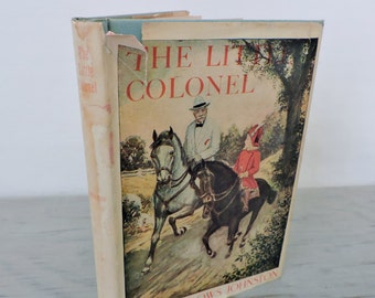 Vintage Children's Book - The Little Colonel by Annie Fellows Johnston - 1944 - Illustrated - Beginner Book