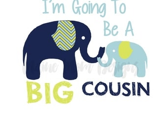 INSTANT Download Big Cousin Elephants I'm Going To Be A Big Cousin  Pregnancy Announcement Priintable Iron On T Shirt T